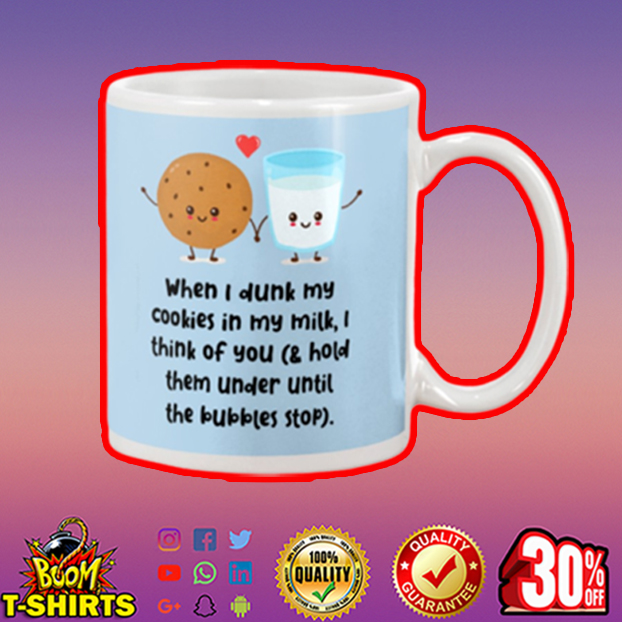 When I dunk my cookies in my milk I think of you mug - blue