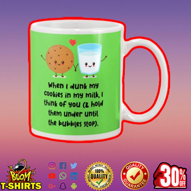 When I dunk my cookies in my milk I think of you mug - kiwi