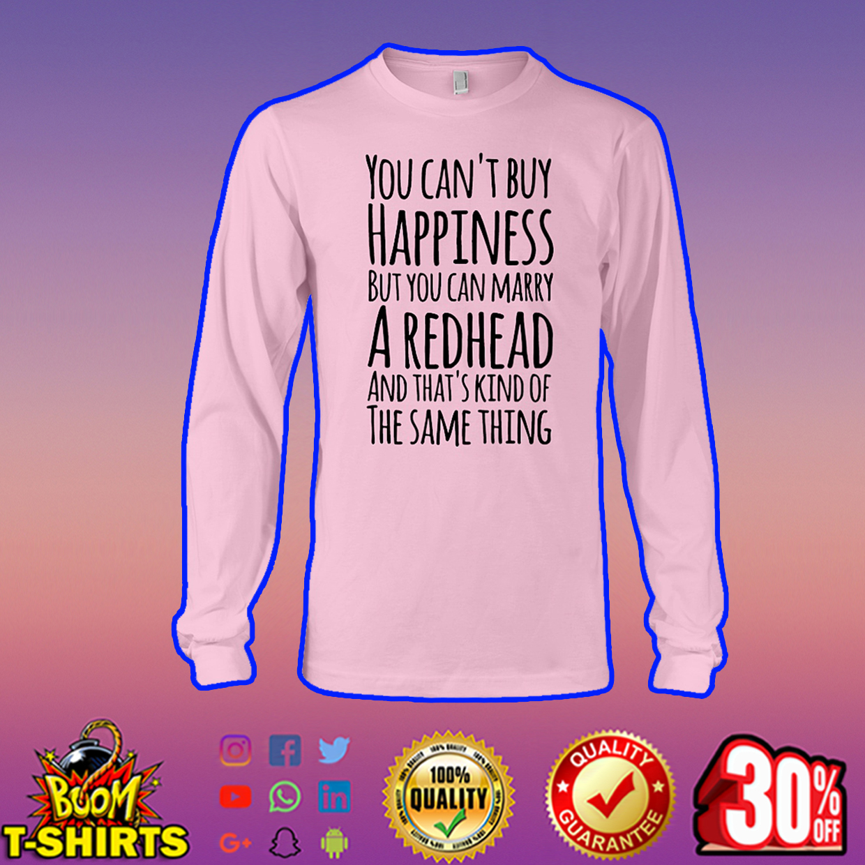 You can't buy happiness but you can marry a redhead long sleeve tee