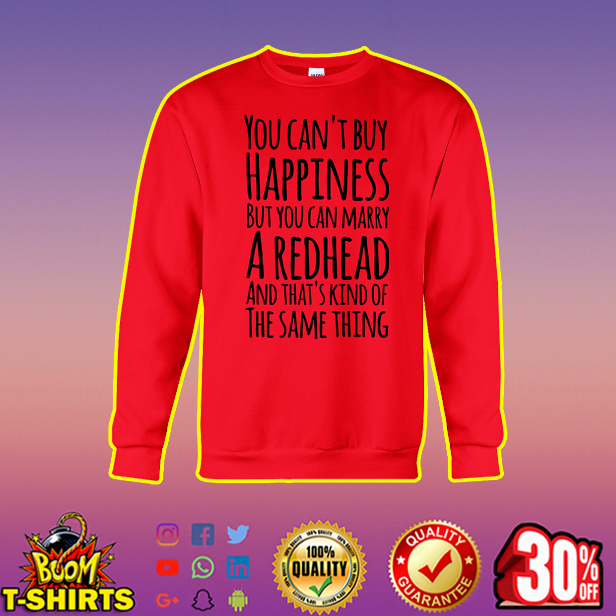 You can't buy happiness but you can marry a redhead sweatshirt