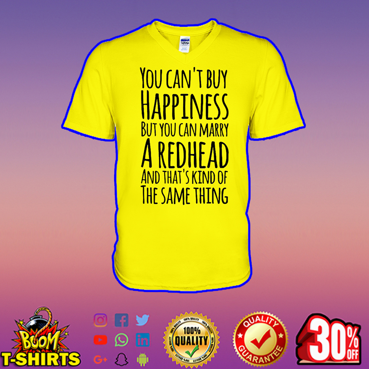 You can't buy happiness but you can marry a redhead v-neck