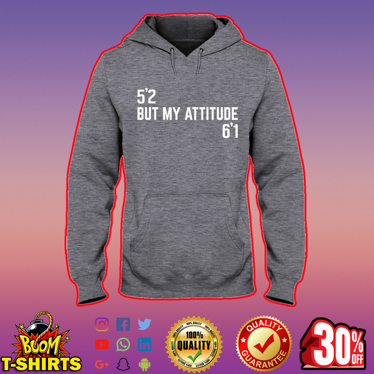5'2 but my attitude 6'1 hooded sweatshirt