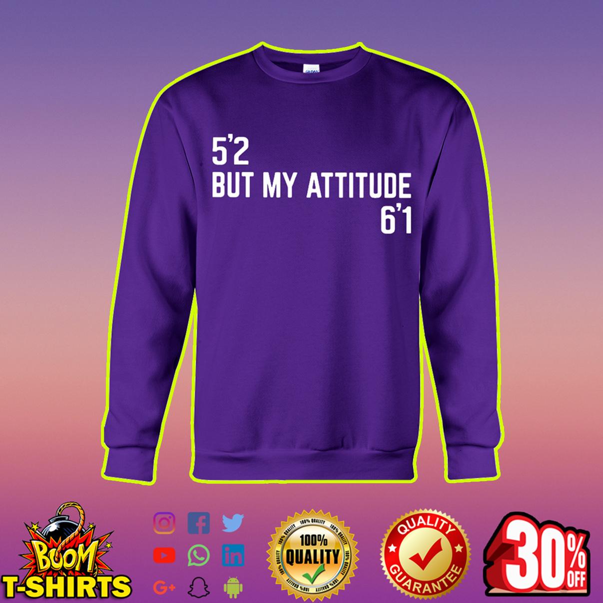 52 but my attitude 61 sweatshirt