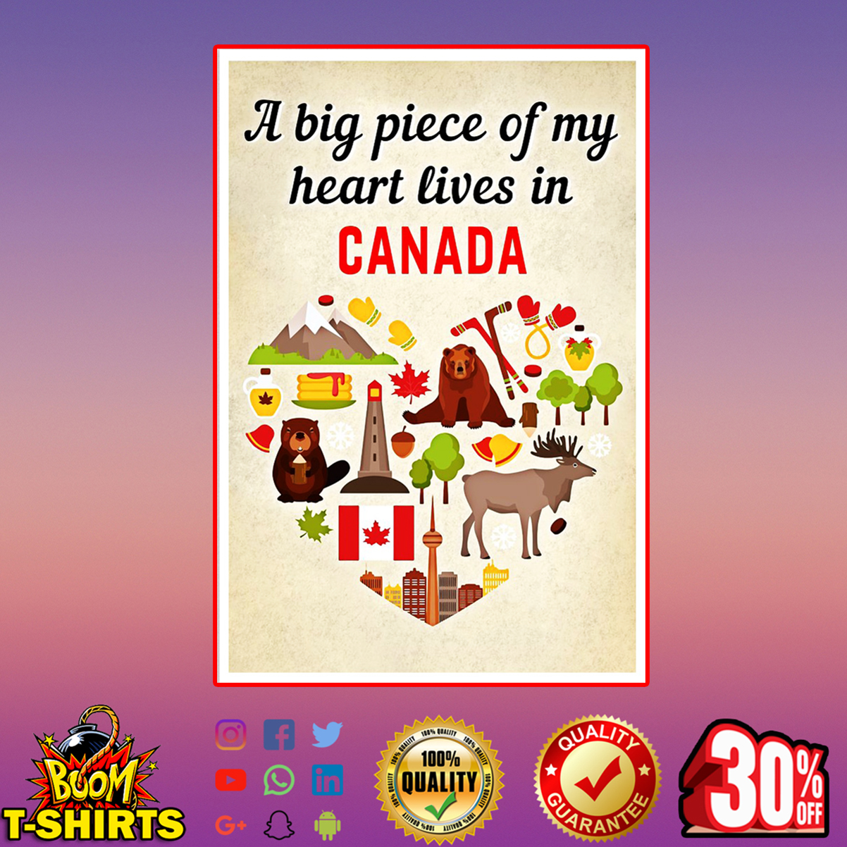 A big piece of my heart lives in Canada poster