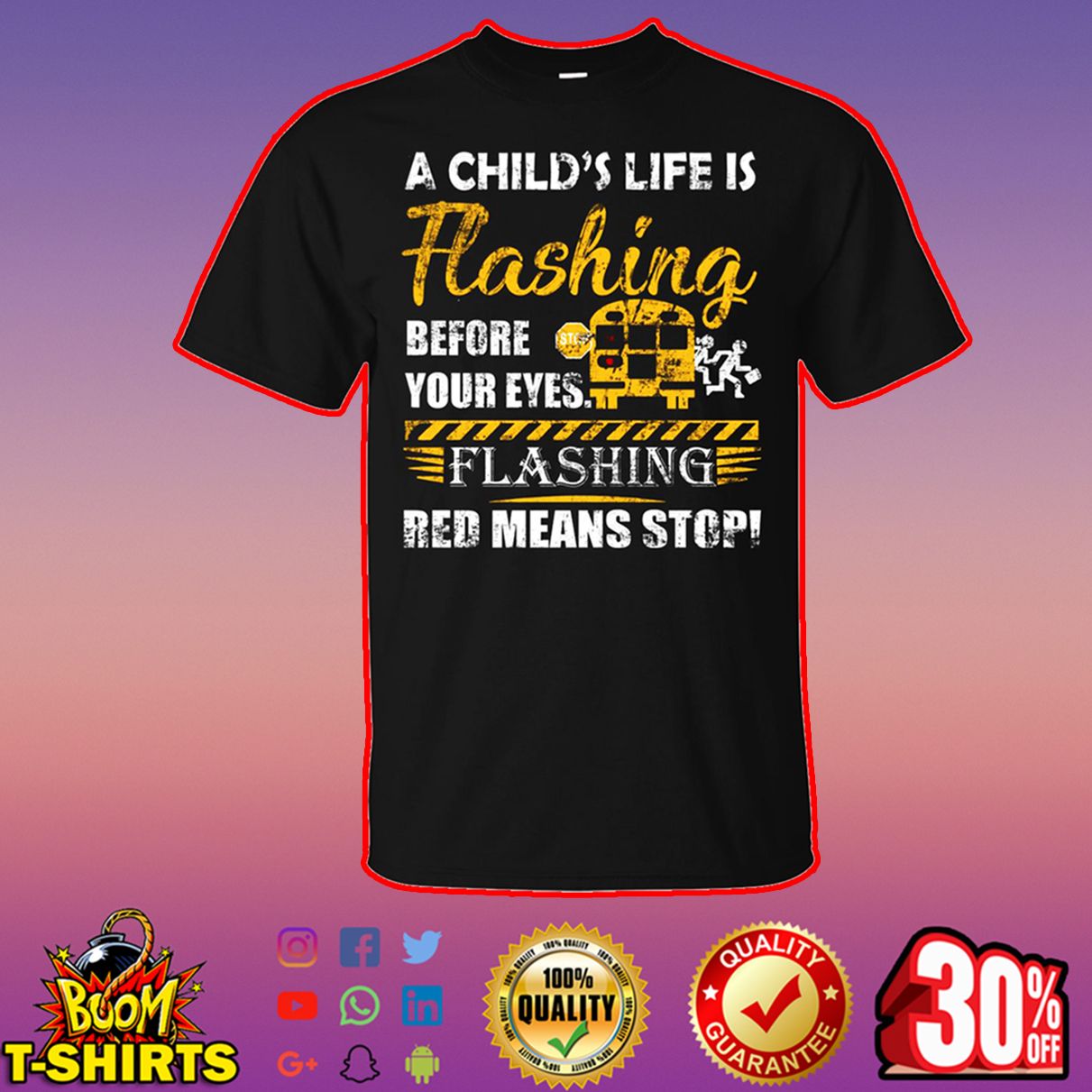 A child's life flashing before your eyes flashing red means stop shirt