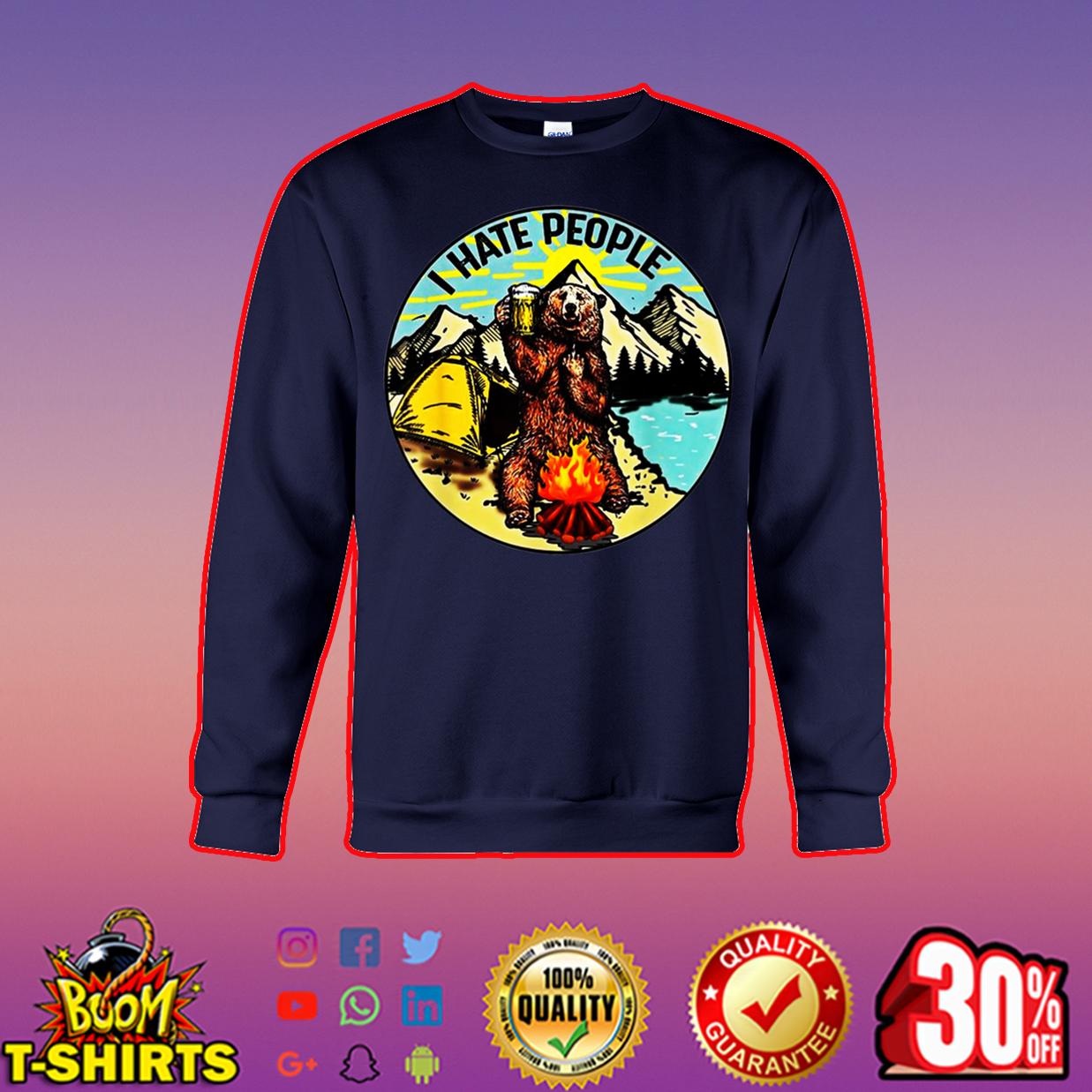 Bear camping I Hate People sweatshirt