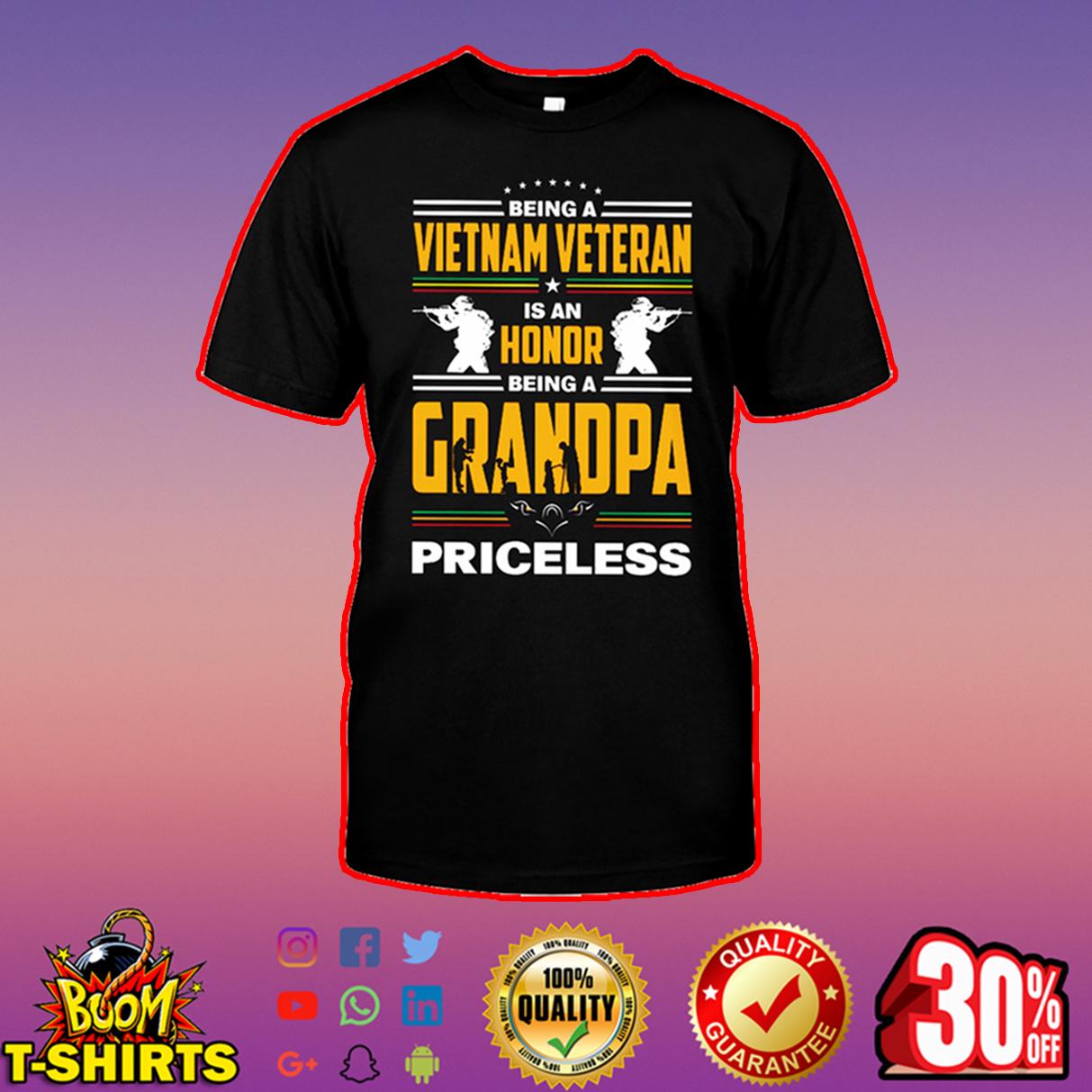 Being a Vietnam Veteran is an honor being grandpa priceless shirt