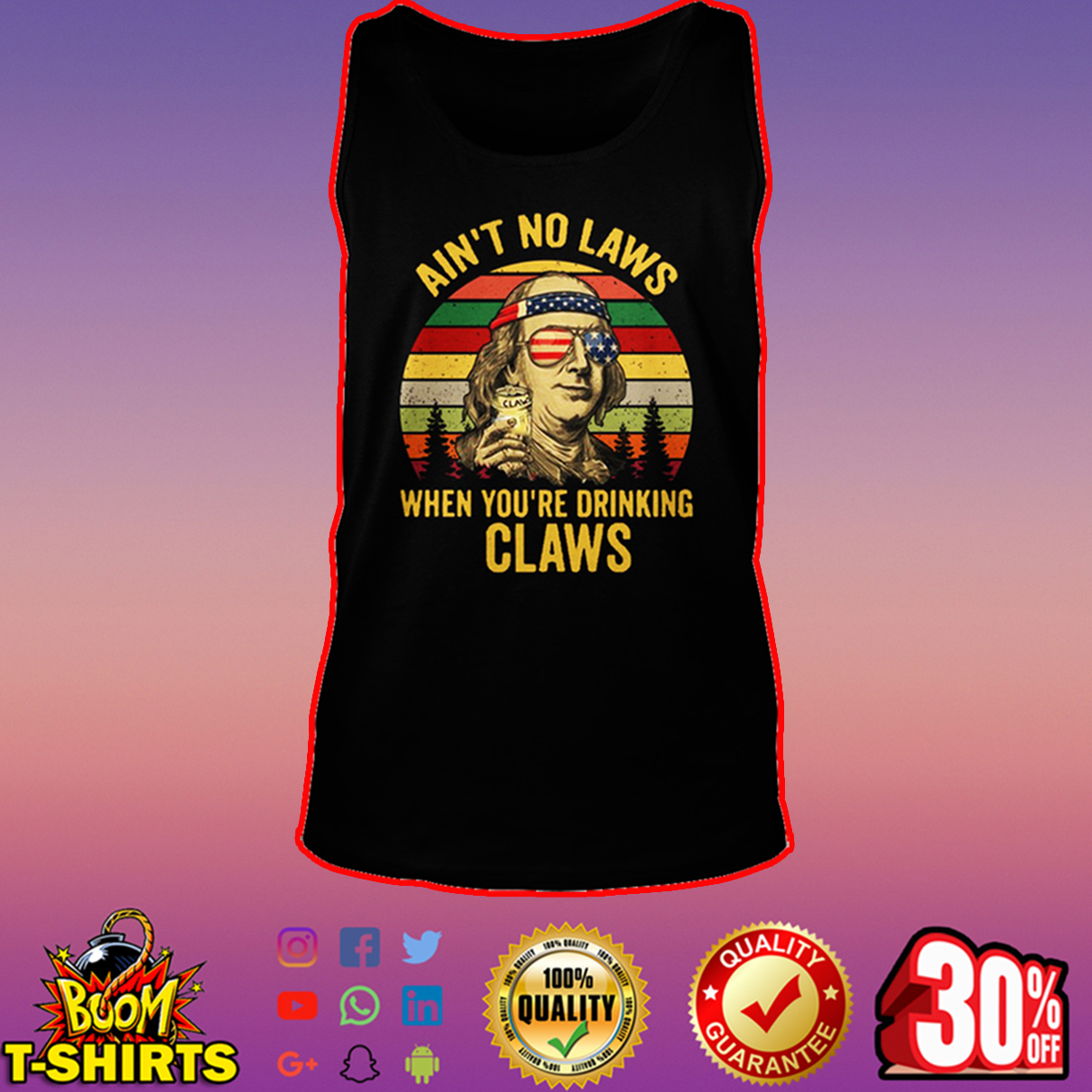 Benjamin Franklin Ain't no laws when you're drinking claws tank top