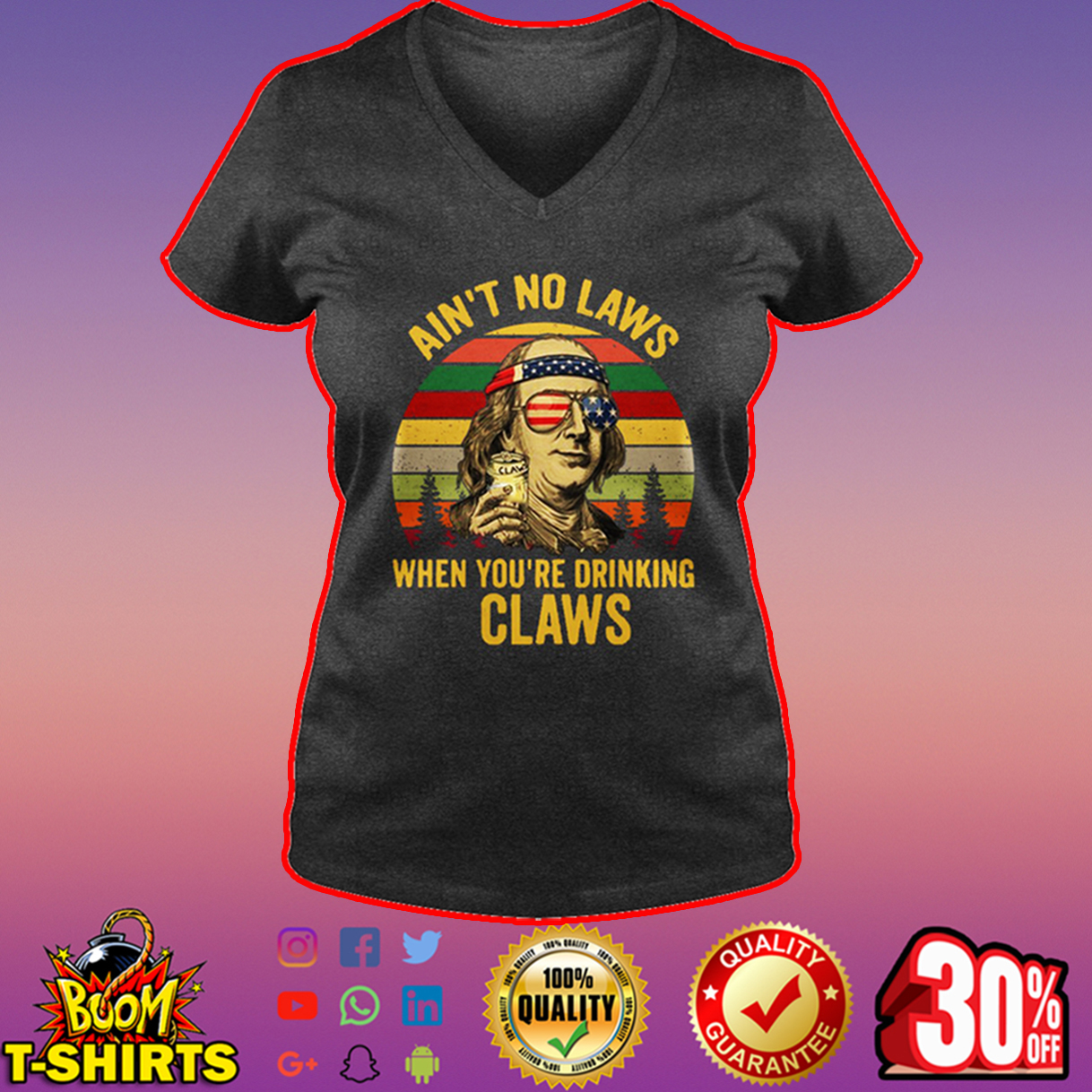 Benjamin Franklin Ain't no laws when you're drinking claws v-neck