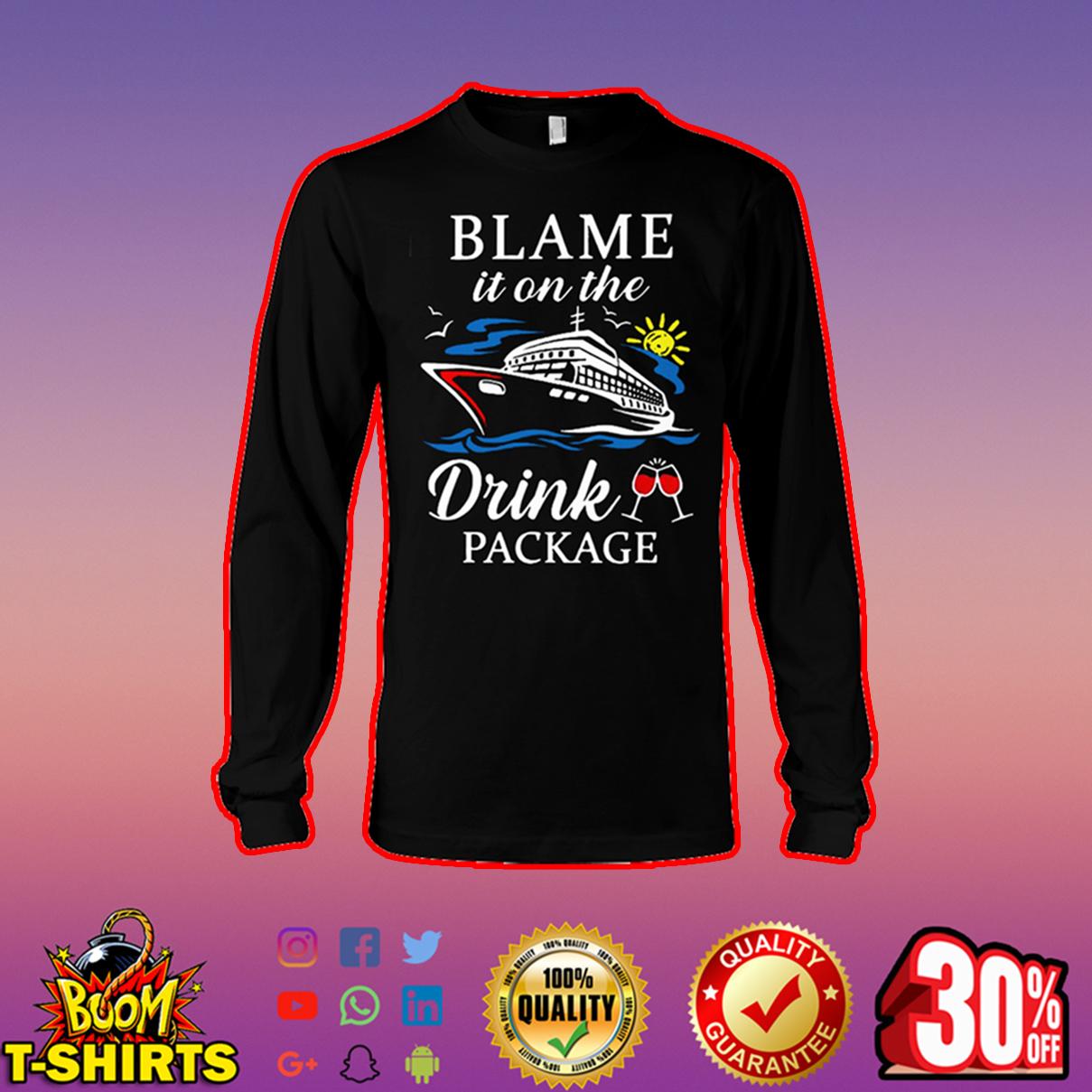 Blame it on the drink package long sleeve tee