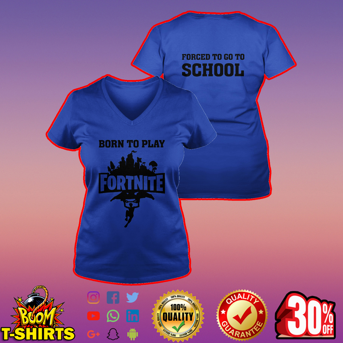 Born to play Fortnite forced to go to school v-neck