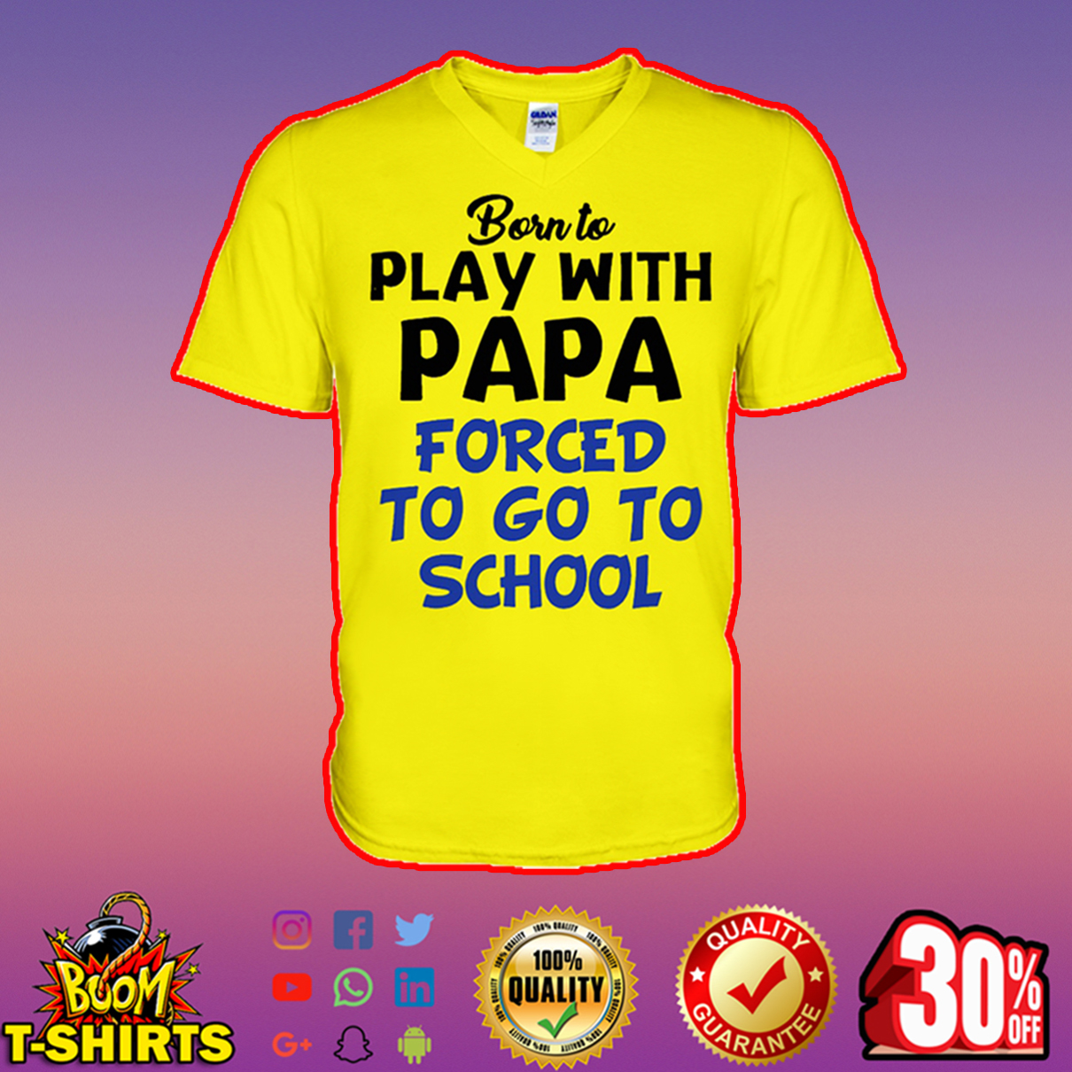 Born to play with papa forced to go to school v-neck