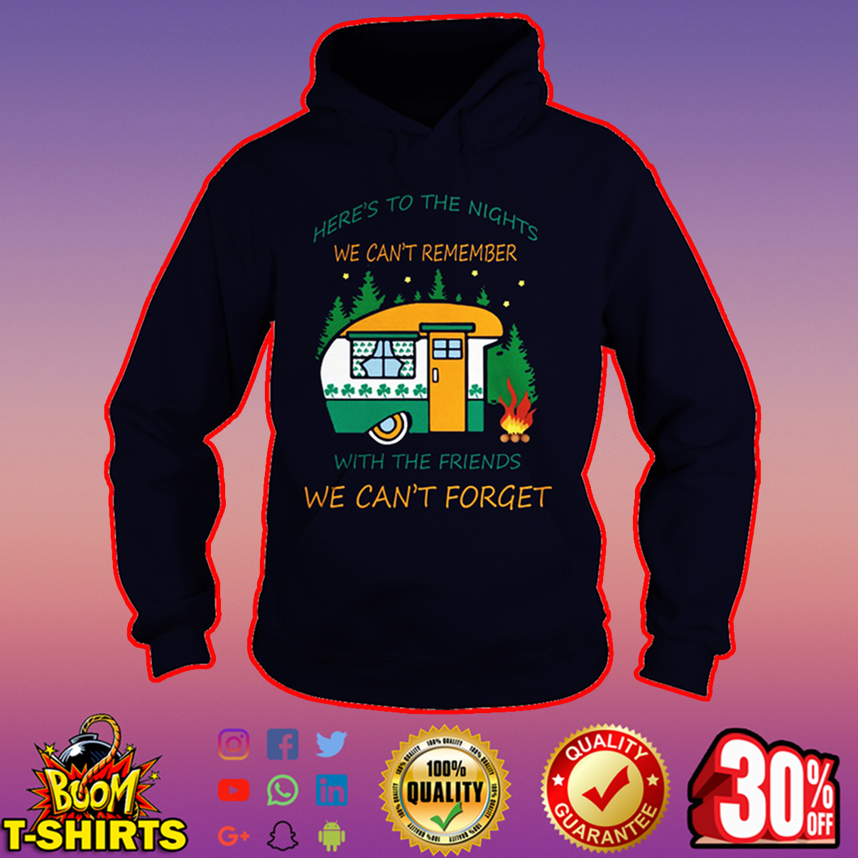 Camping Here's to the nights we can't remember with the friends we can't forget hoodie