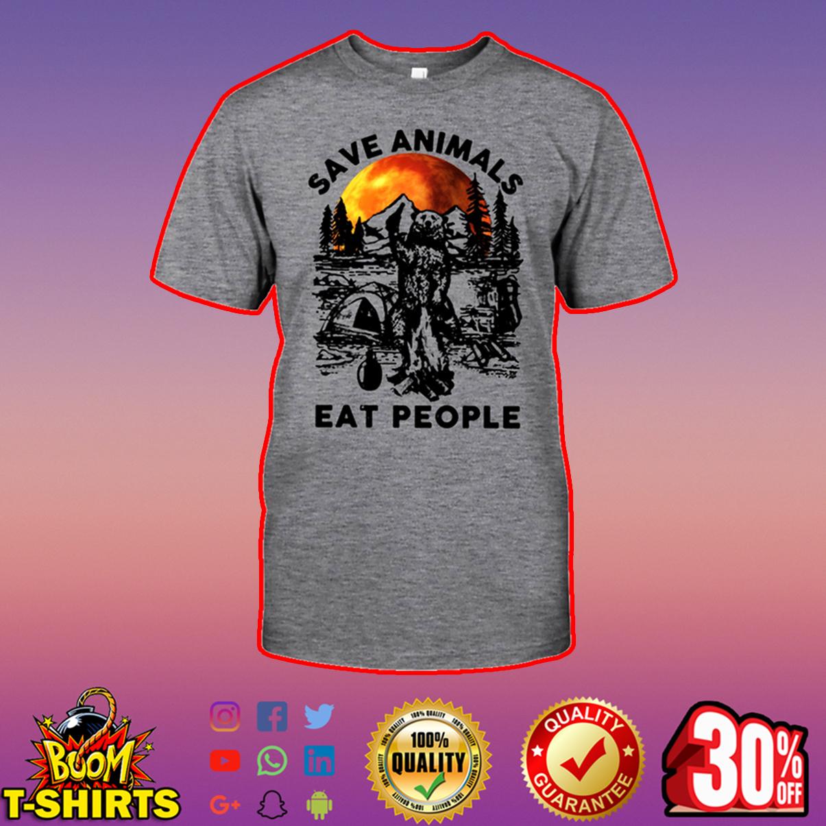 Camping bear save animals eat people shirt
