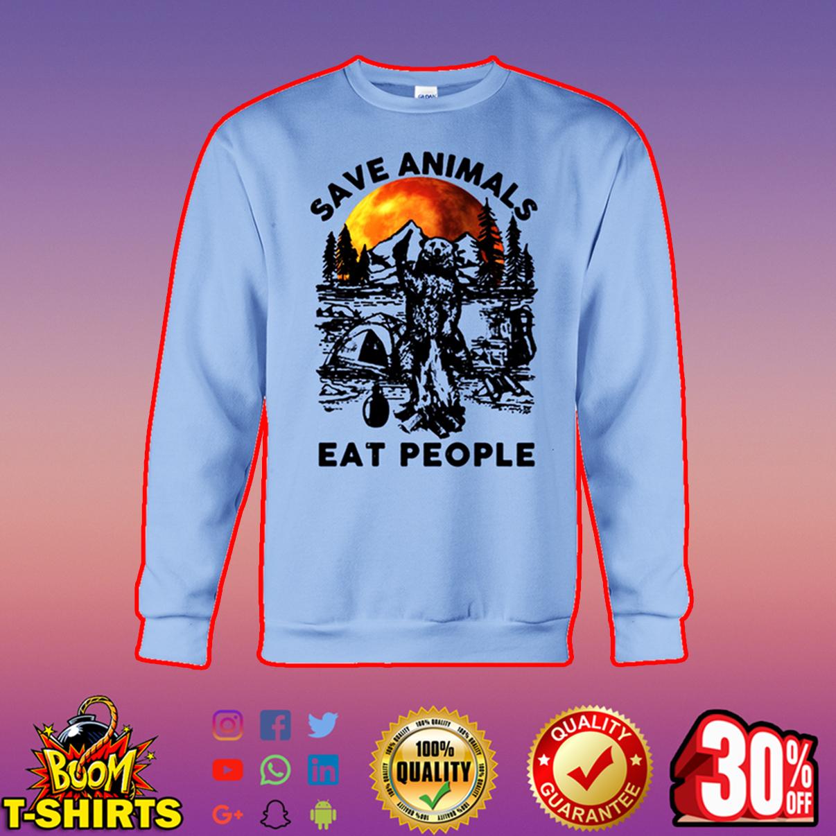 Camping bear save animals eat people sweatshirt