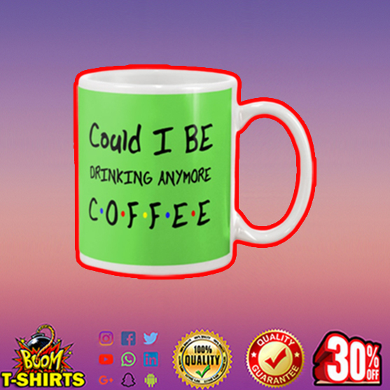 Could I be drinking anymore coffee mug - kiwi