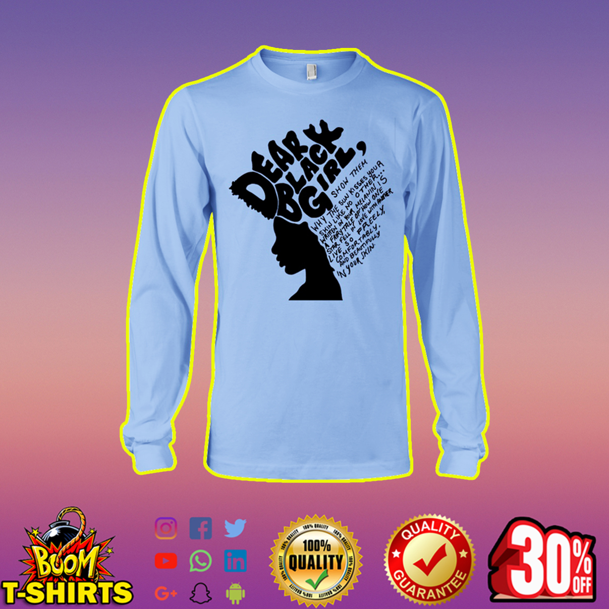 Dear black girl show them why the sun kisses your skin like no other long sleeve tee