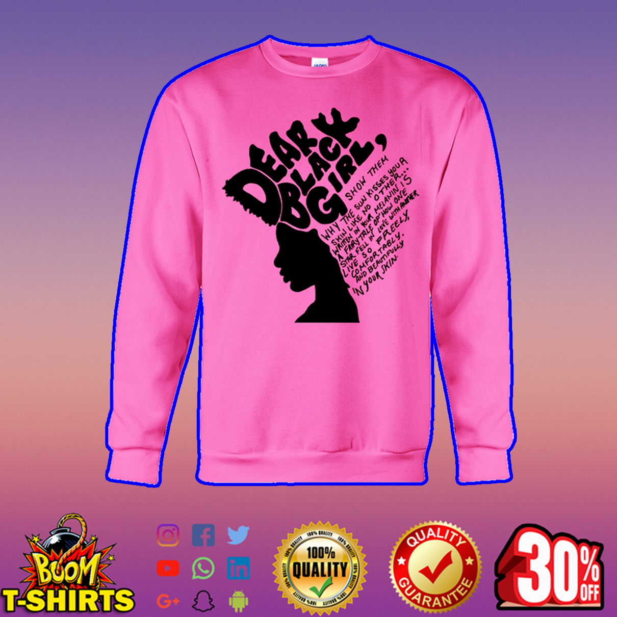 Dear black girl show them why the sun kisses your skin like no other sweatshirt