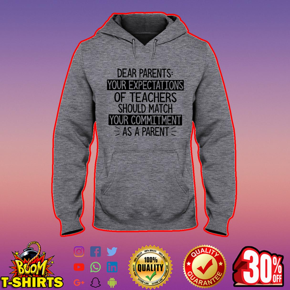 Dear parents your expectations of teachers hooded sweatshirt