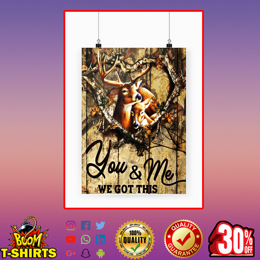 Deer you and me we got this poster A3 (297 x 420mm)