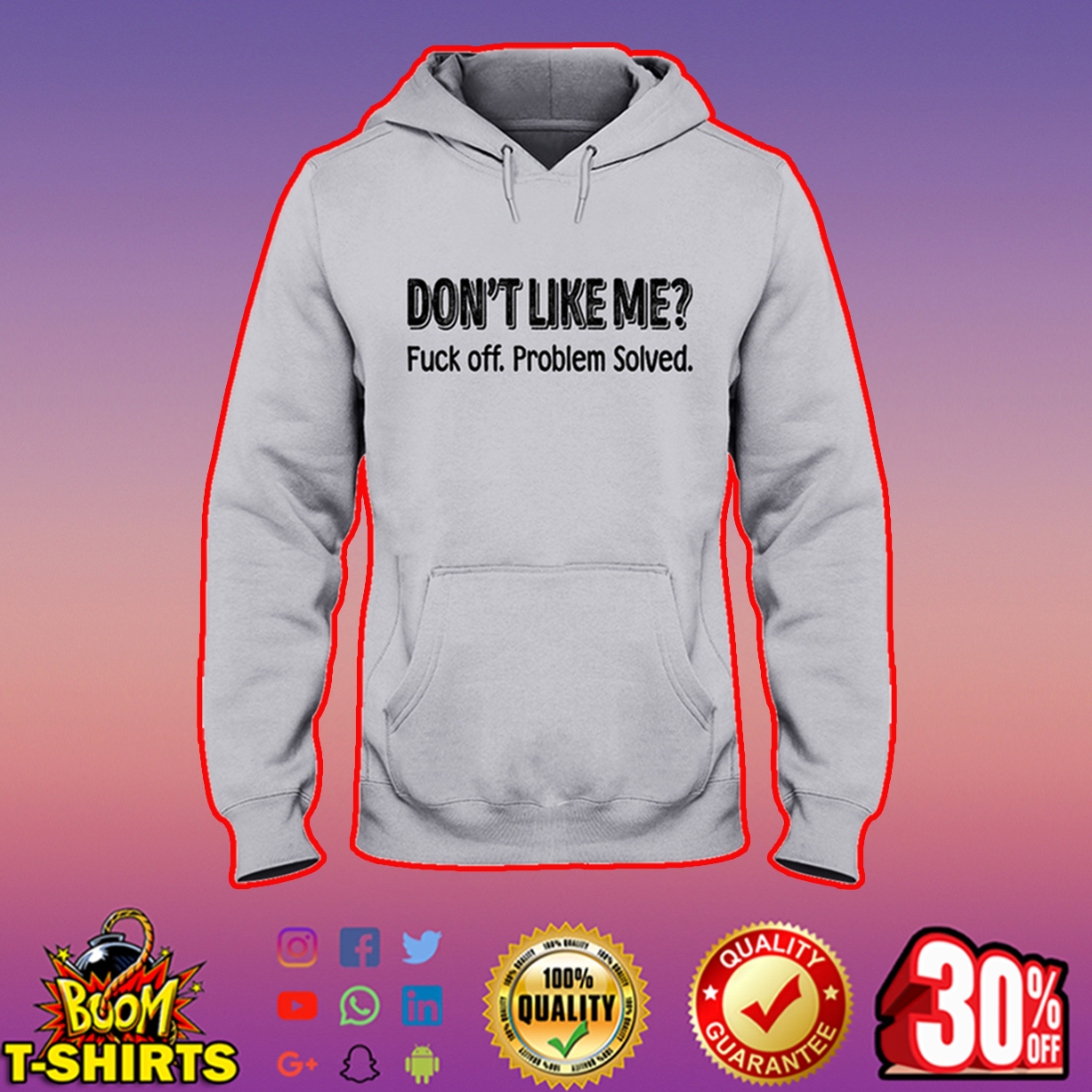 Don't like me fuck off problem solved hooded sweatshirt