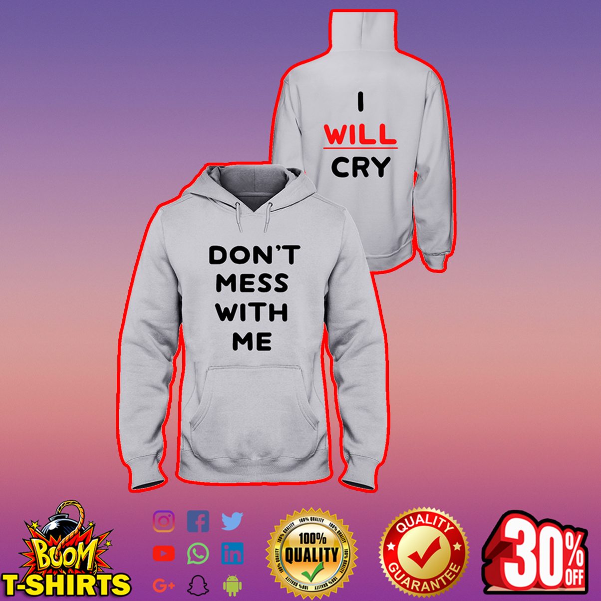 Don't mess with me I will cry hooded sweatshirt