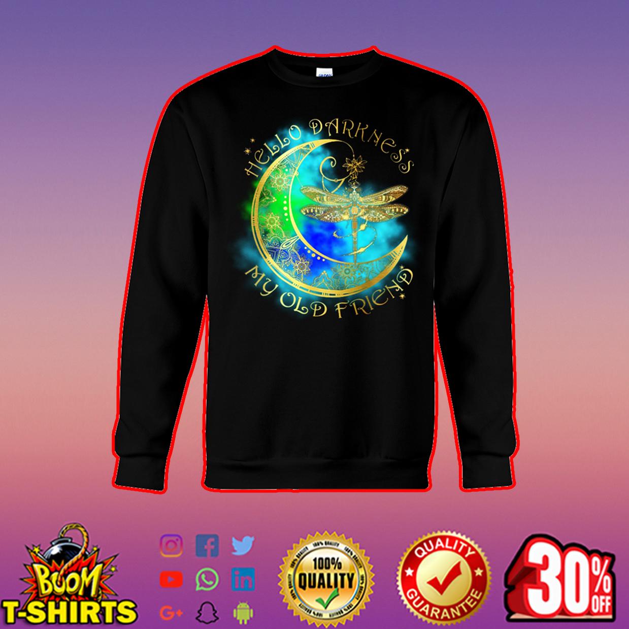 Dragonfly hello darkness my old friend sweatshirt