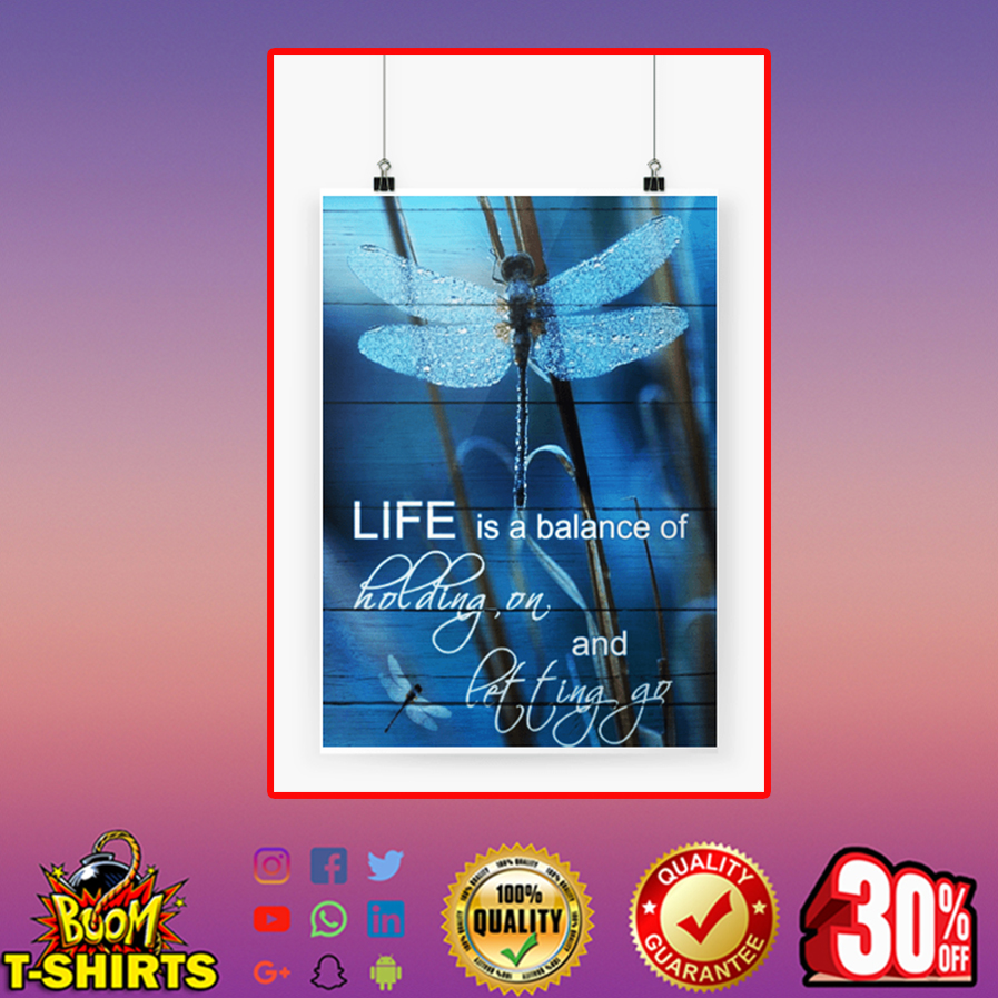 Dragonfly life is a balance of holding on and letting go poster A4 (210 x 297mm)