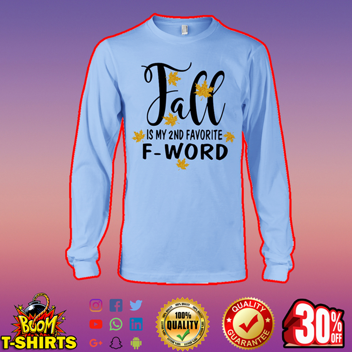 Fall is my 2nd favorite F-word long sleeve tee