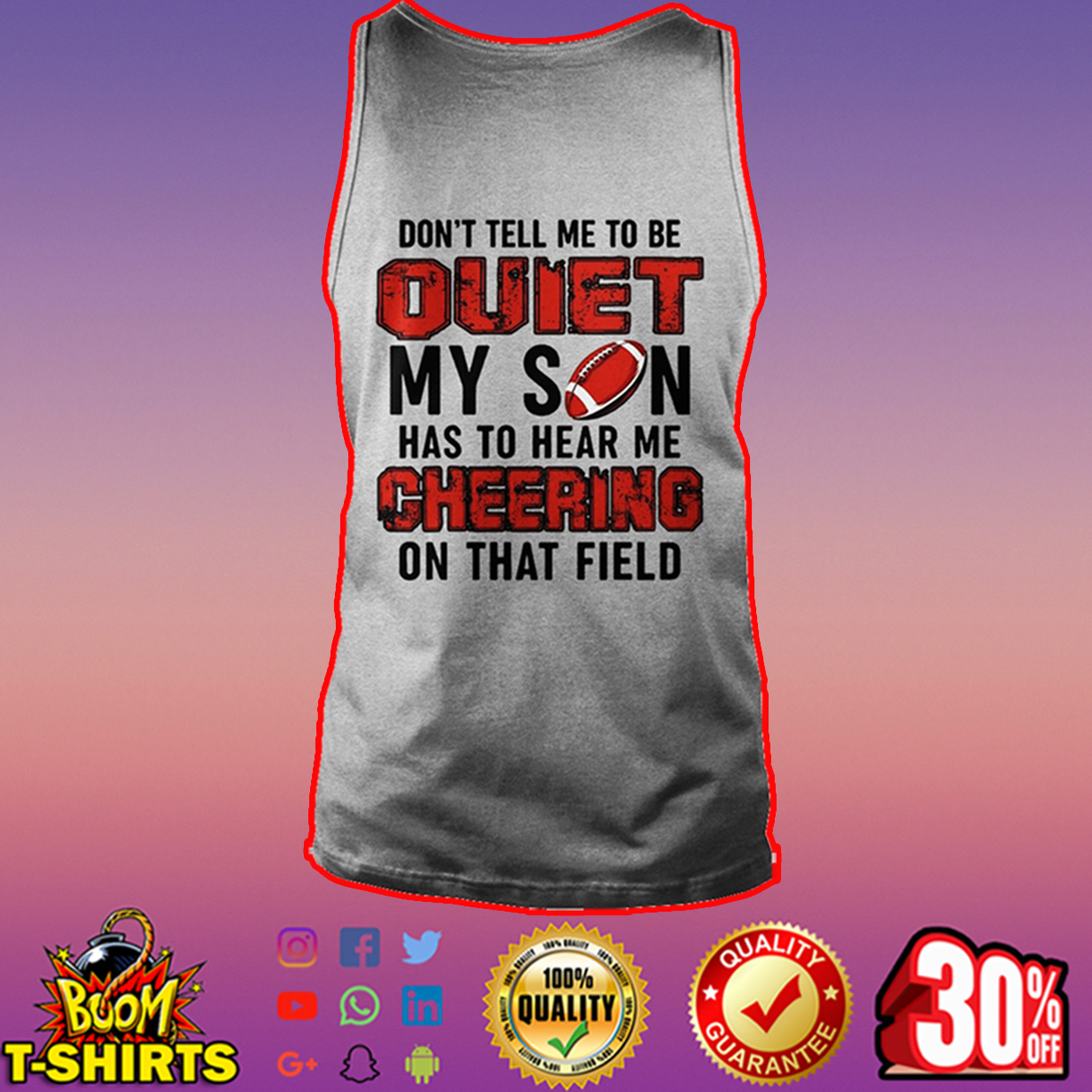 Football Don't tell me to be quiet my son tank top