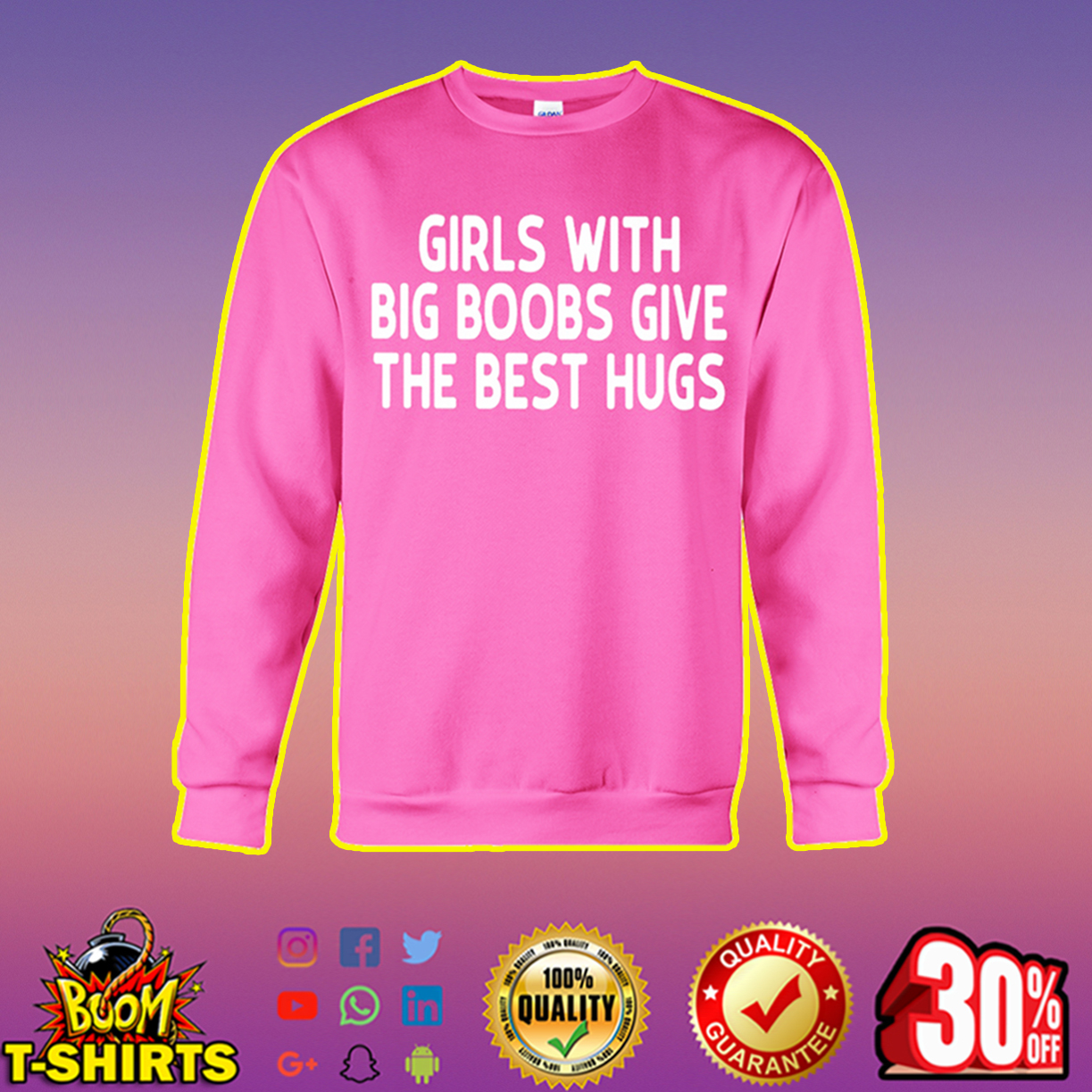 Girls with big boobs give the best hugs sweatshirt
