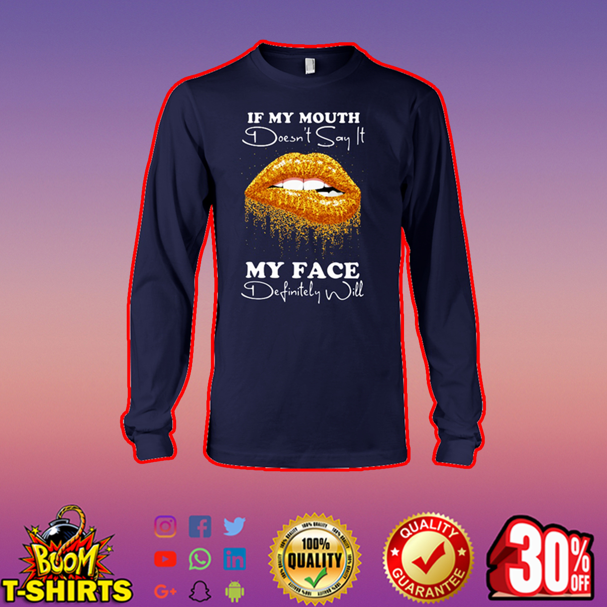 Glitter Lips if my mouth doesn't say it my face definitely will long sleeve tee