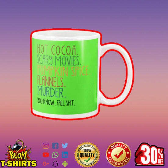 Hot cocoa scary movies pumpkin spice flannels murder mug - kiwi