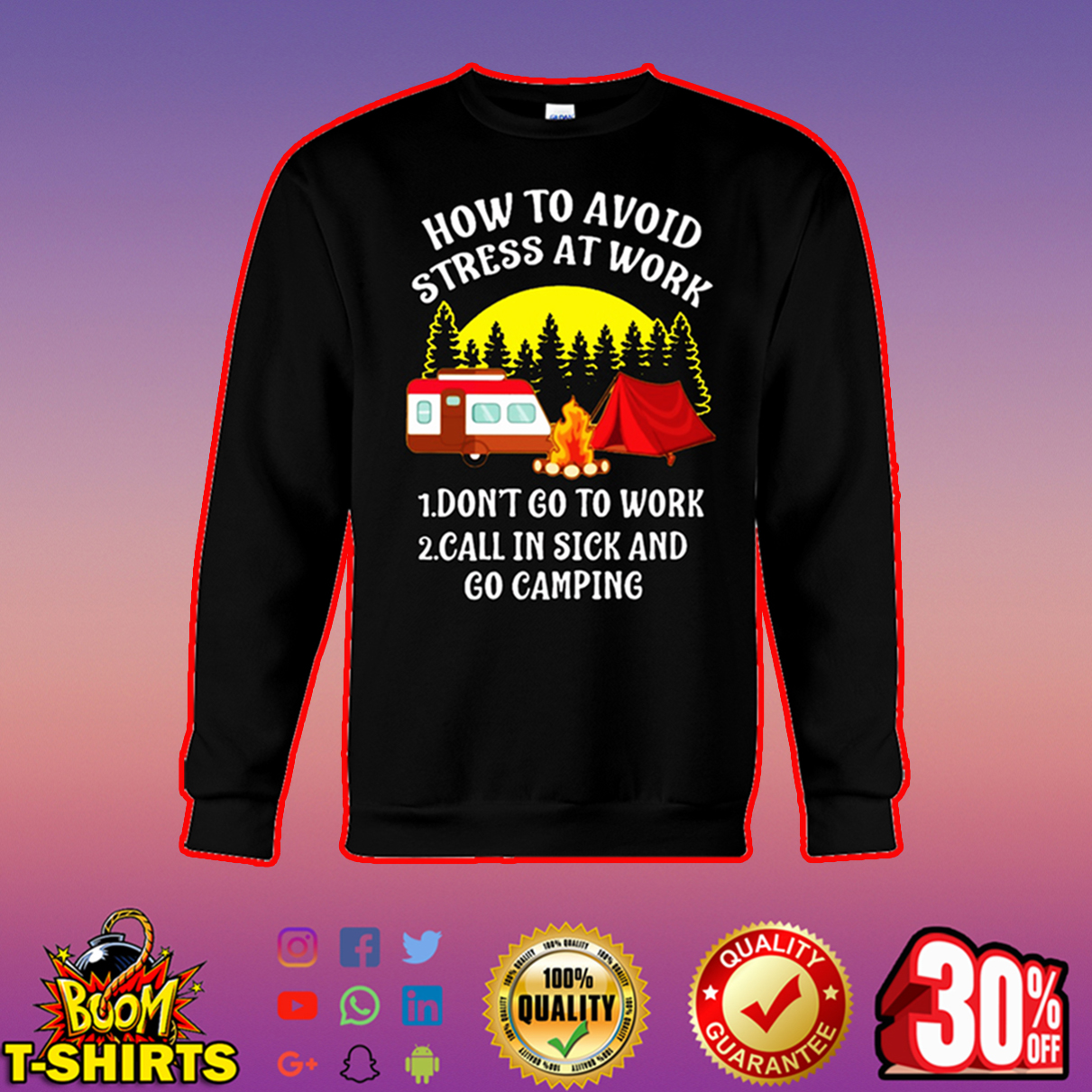 How to avoid stress at work go camping sweatshirt