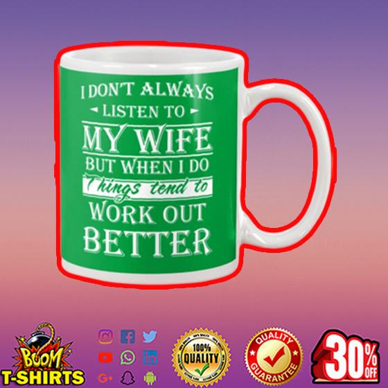 I don't always listen to my wife mug - kelly