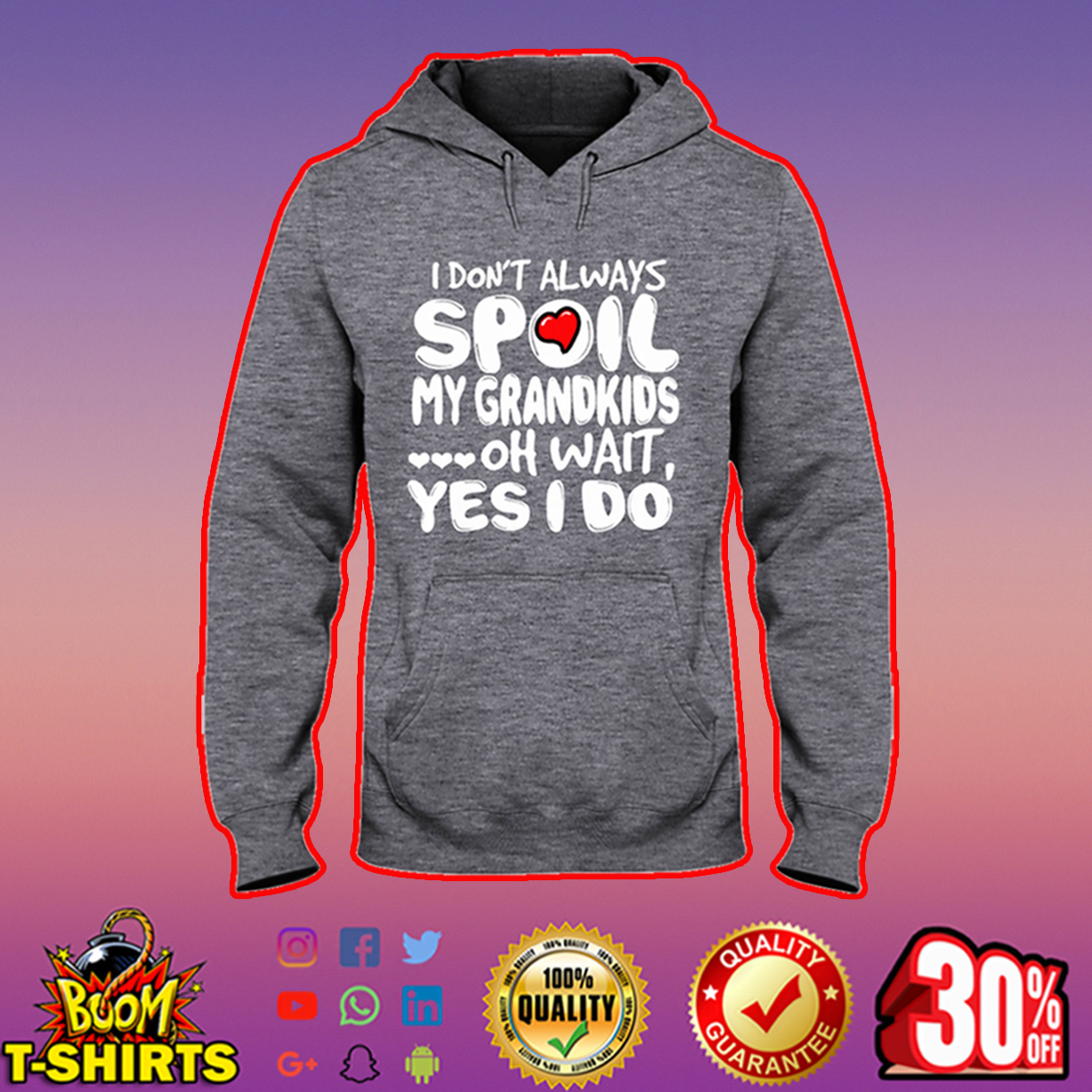 I don't always spoil my grandkids oh wait yes I do hooded sweatshirt