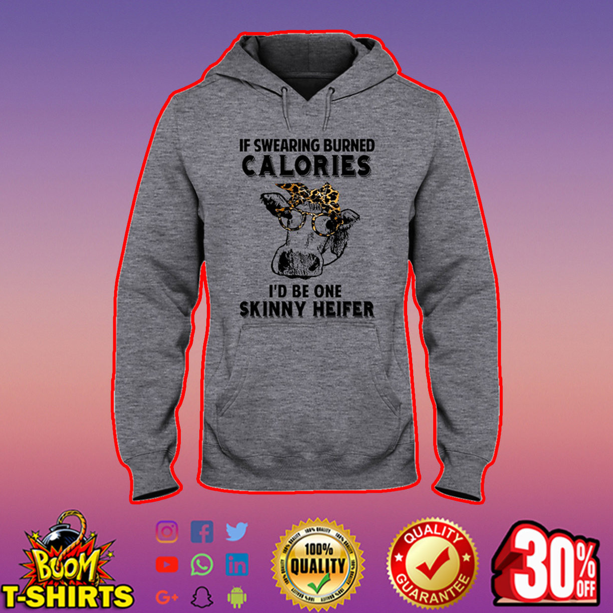 If swearing burned calories I'd be one skinny heifer hooded sweatshirt