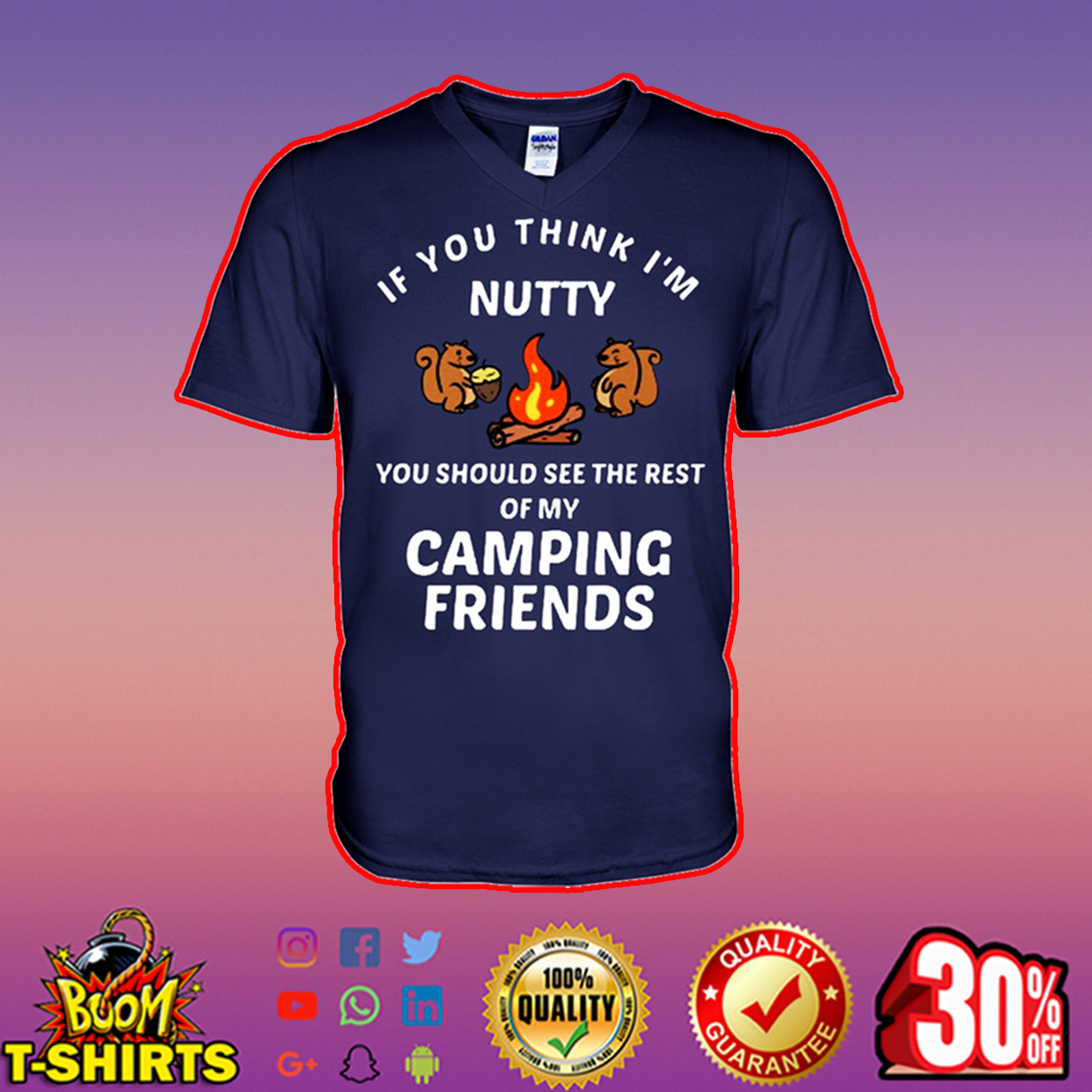 If you think I'm nutty you should see the rest of my camping friends v-neck