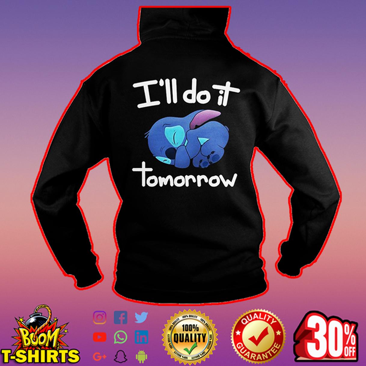 I'll do it tommorow Stitch hoodie