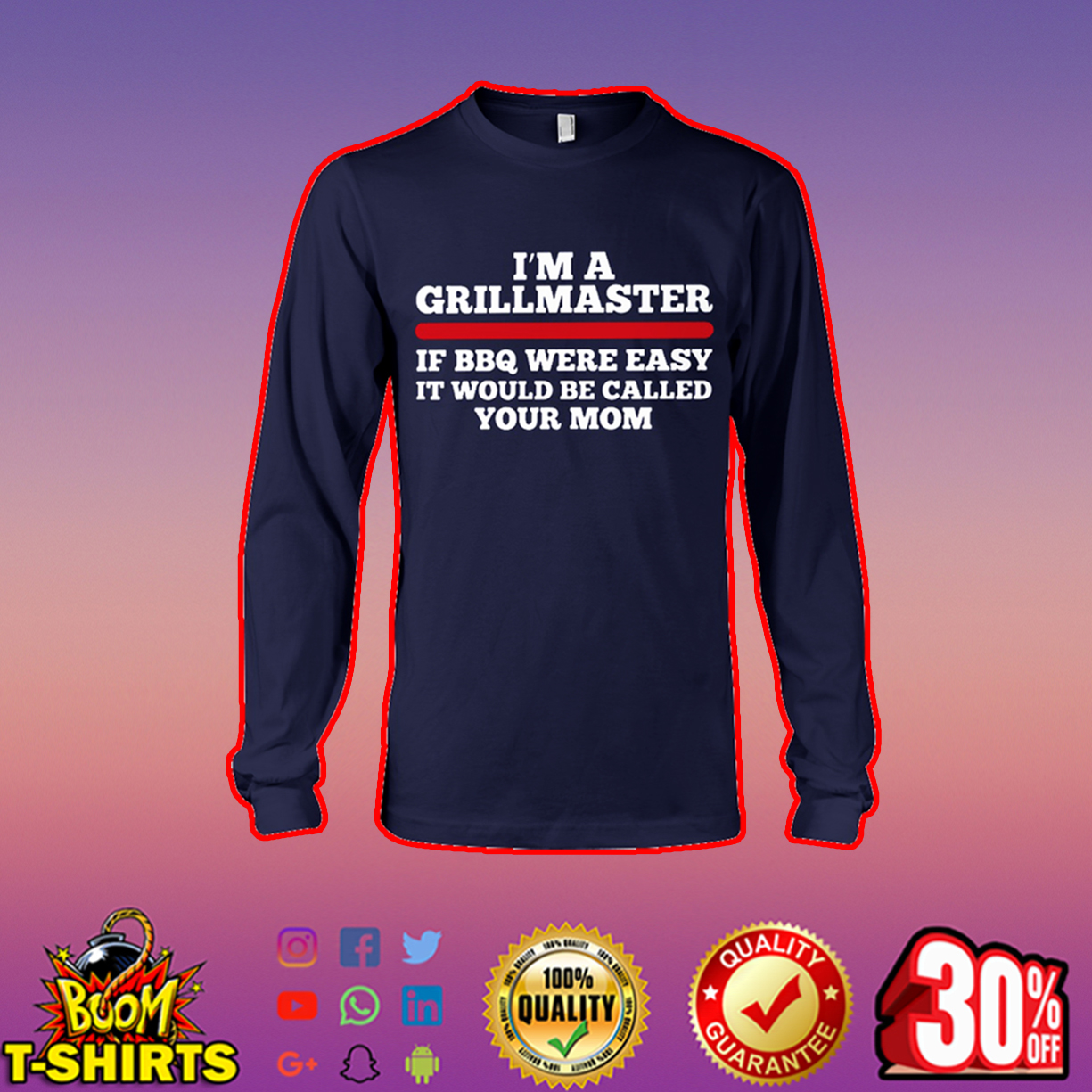 I'm a grillmaster if bbq were easy it would be called your mom long sleeve tee