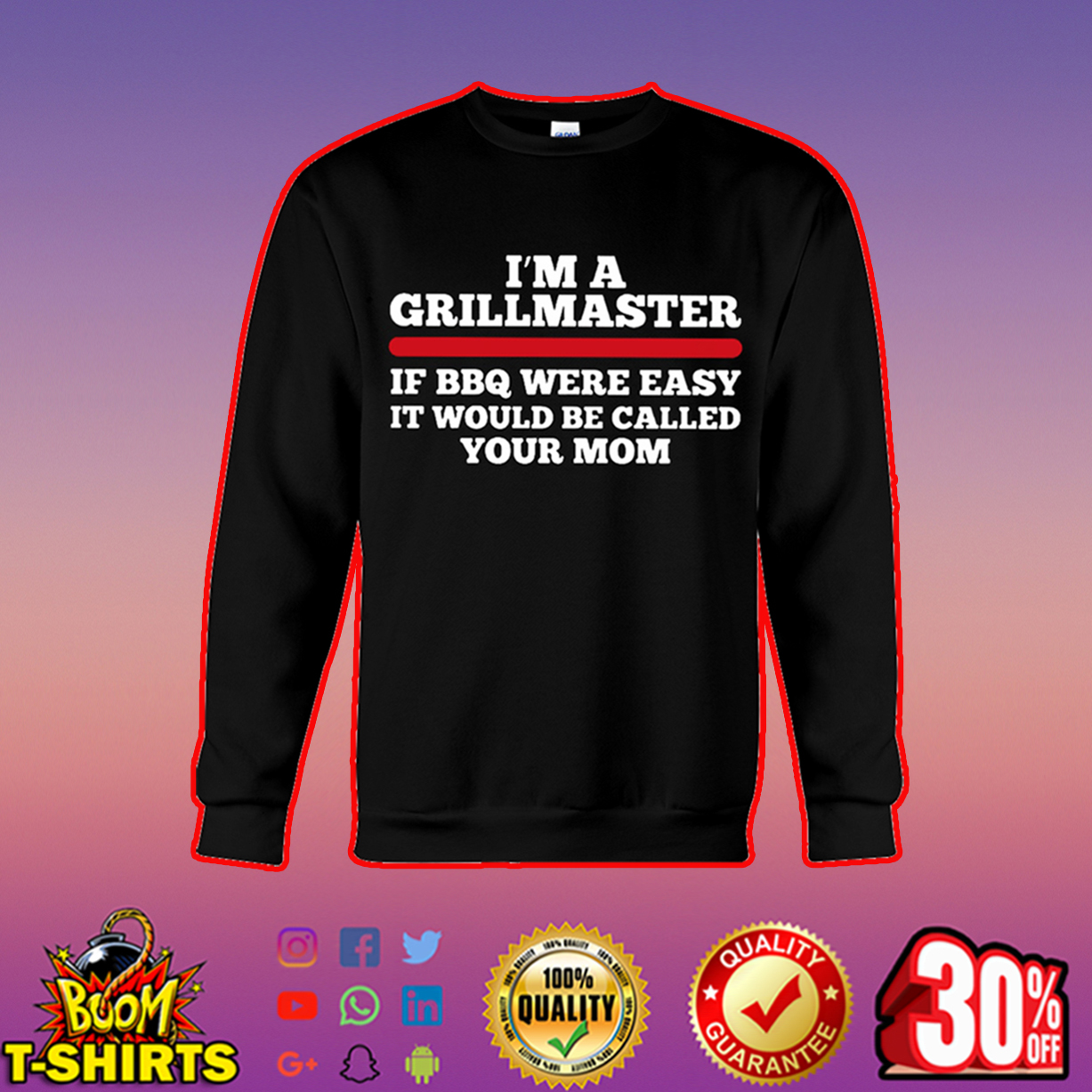 I'm a grillmaster if bbq were easy it would be called your mom sweatshirt