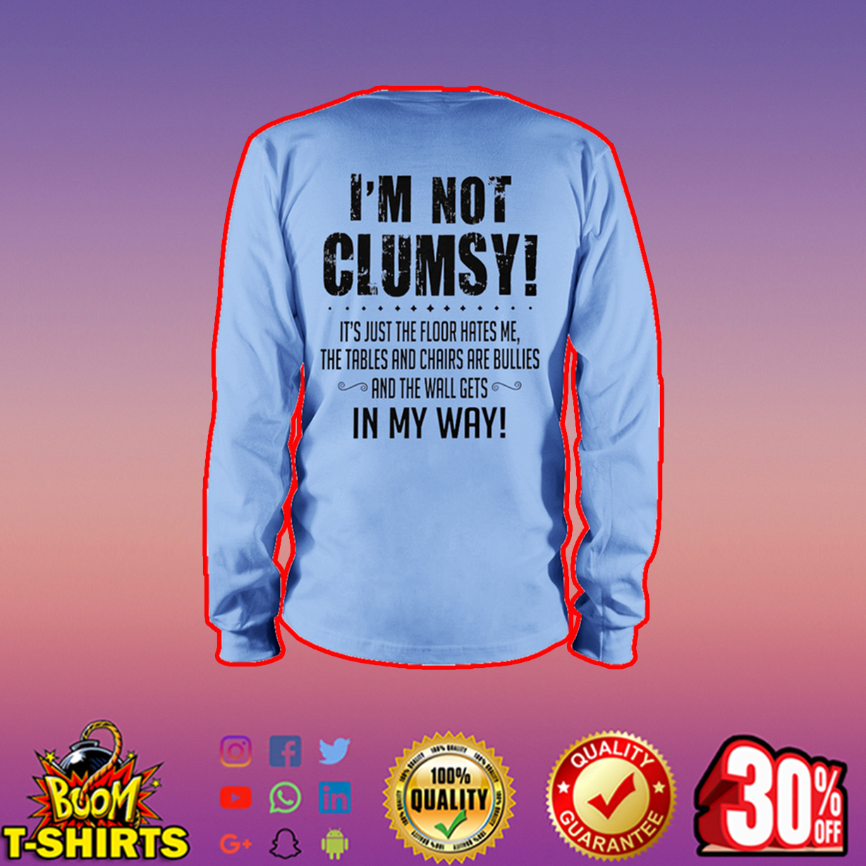 I'm not clumsy it's just the floor hates me long sleeve tee