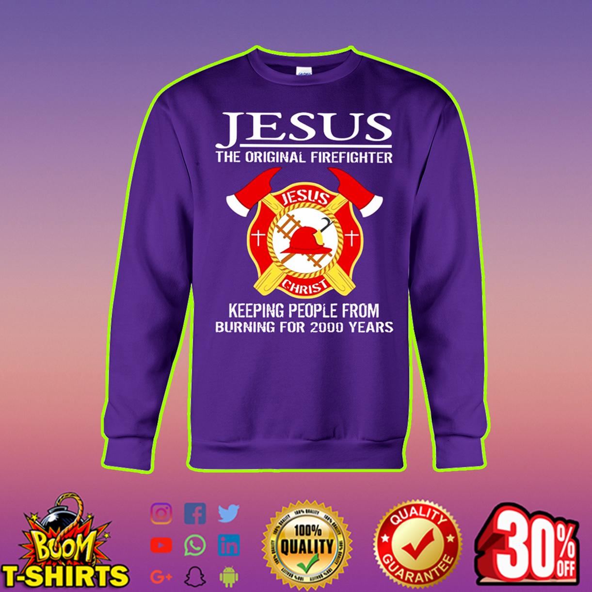 Jesus the original firefighter sweatshirt