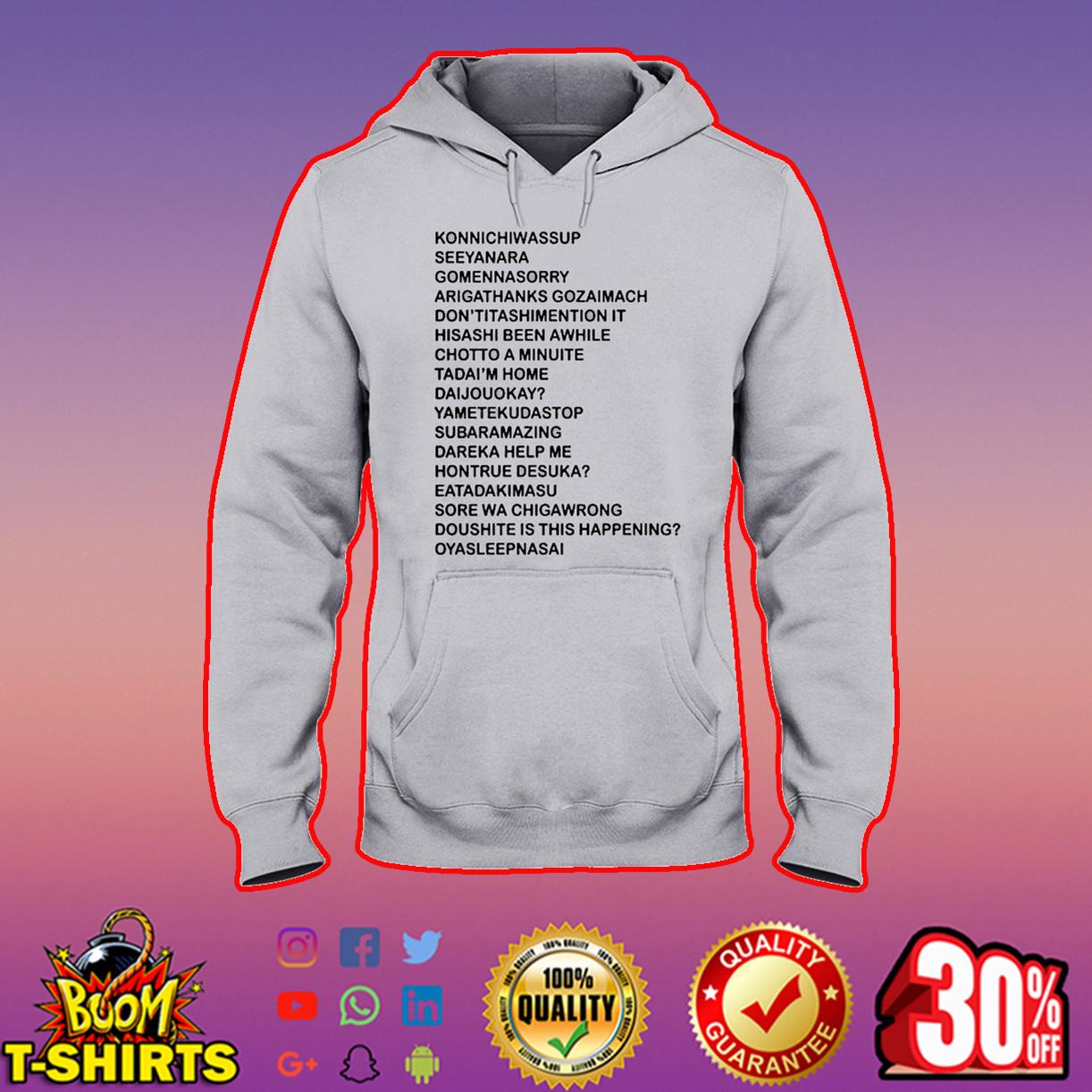 Konnichiwassup seeyanara gomennasorry hooded sweatshirt