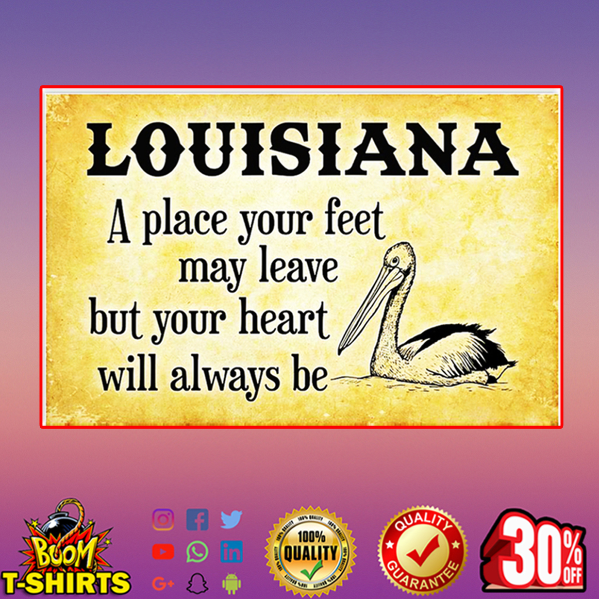 Louisiana a place your feet may leave but your heart will always be poster