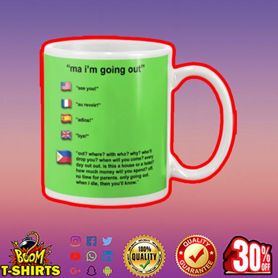 Ma I'm going out Philippines mug - kiwi