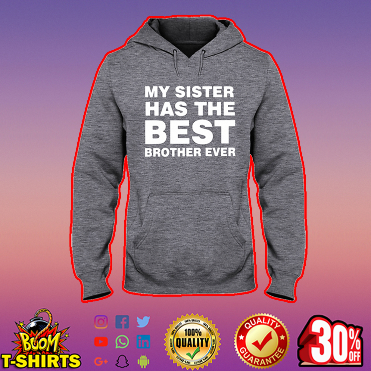 My sister has the best brother ever hooded sweatshirt