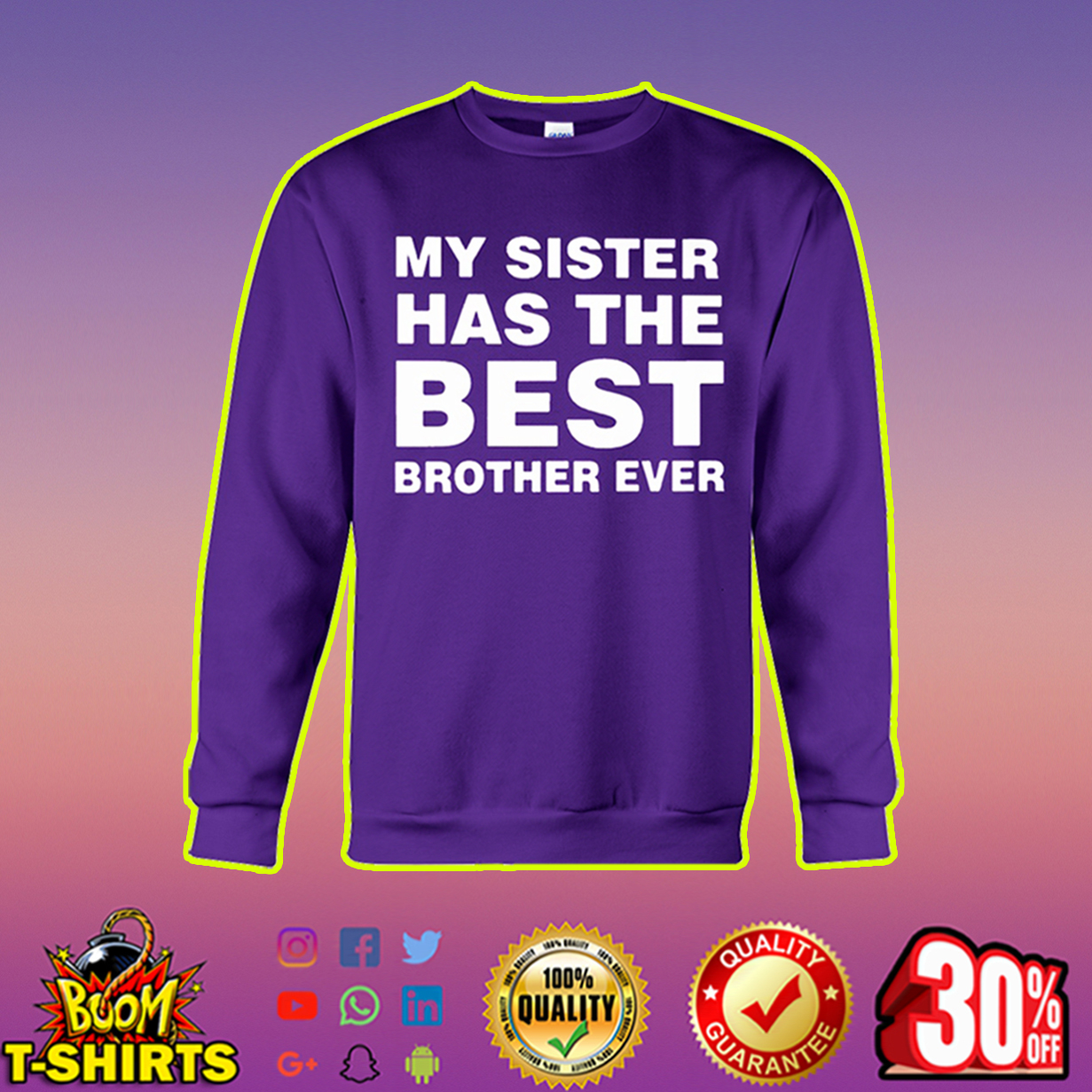 My sister has the best brother ever sweatshirt