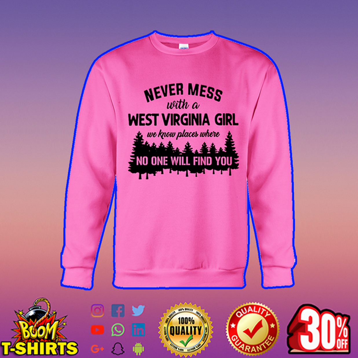 Never mess with a West Virginia girl sweatshirt
