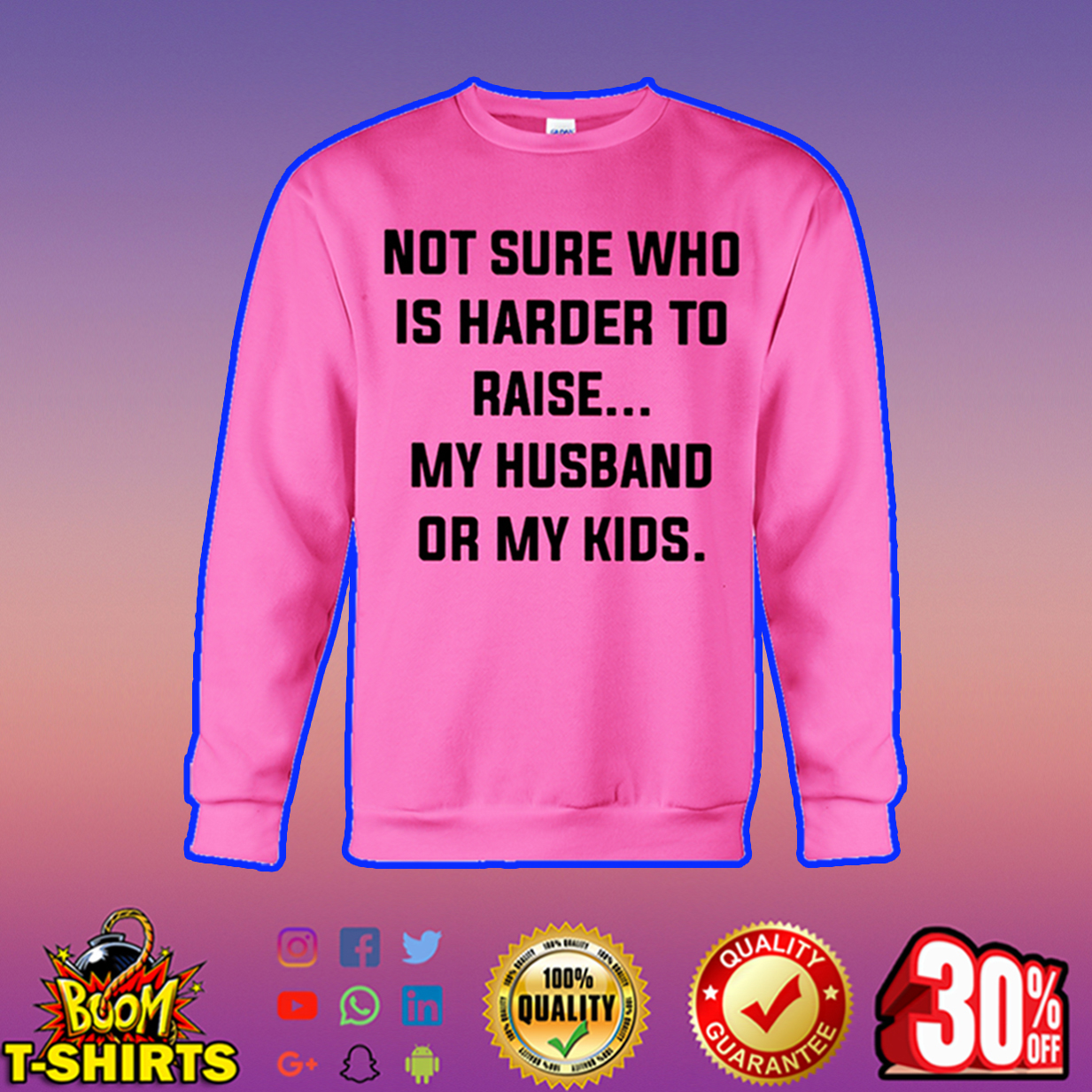 Not sure who is harder to raise my husband or my kids sweatshirt